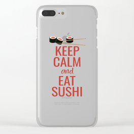 Keep Calm and Eat Sushi graphic Clear iPhone Case