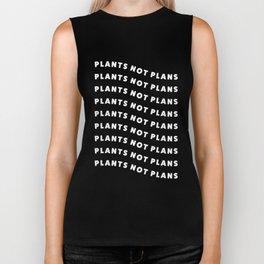 Plants Not Plans Biker Tank