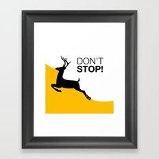 DON'T STOP DEER Framed Art Print