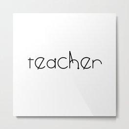 Teacher Typography Metal Print