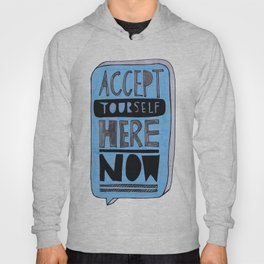 Accept Yourself Here Now. Hoody