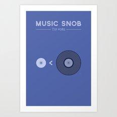 """NOT """"The New Vinyl"""" — Music Snob Tip #082 Art Print"""