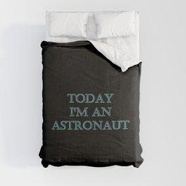 "Funny ""Today I'm an Astronaut"" Joke Comforters"