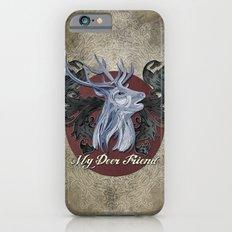 My Deer Friend / Version 2 Slim Case iPhone 6s