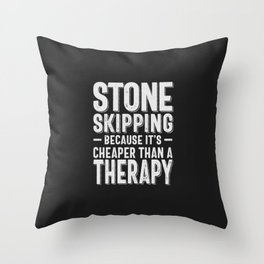 Stone Skipping Cheaper Than a Therapy Funny Hobby Gift Idea Throw Pillow