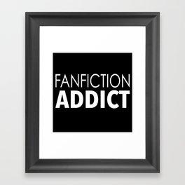 Fanfiction Addict Framed Art Print
