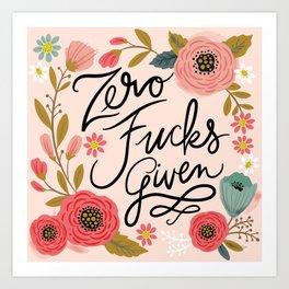 Pretty Swe*ry: Zero Fucks Given, in Pink Art Print
