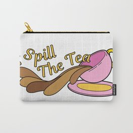Spill The Tea Carry-All Pouch