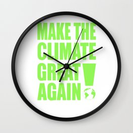 Make The Climate Great Again Wall Clock