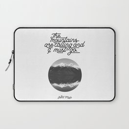 The mountains are calling and I must go (John Muir Quote) Laptop Sleeve