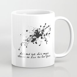 Bukowski - She's mad, but she's magic. There's no lie in her fire. Coffee Mug
