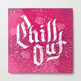 Chill Out Pink Metal Print