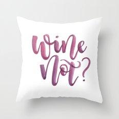 Wine Not? Throw Pillow