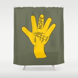 Palmistry Nope Shower Curtain
