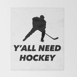 Y'all need hockey Throw Blanket