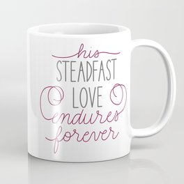 His Steadfast Love Endures Forever Coffee Mug