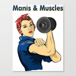 Manis & Muscles Canvas Print