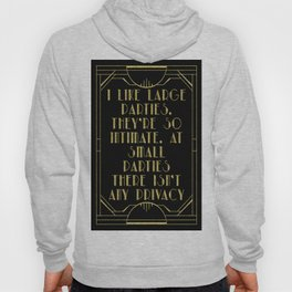 I like large parties - The Great Gatsby Hoody
