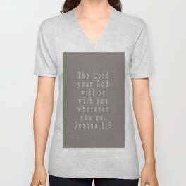 The Lord Your God Will Be With You Wherever You Go Joshua 1:9 Gray Unisex V-Neck