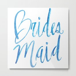 brides maid Metal Print