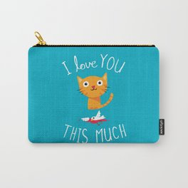 I Love You This Much Carry-All Pouch