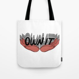 OWN IT I Tote Bag