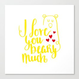 I love you Beary much shirt Canvas Print