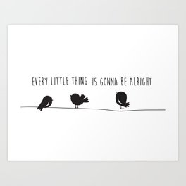 3 Little Birds Art Print