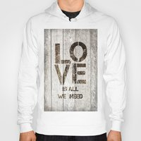 all you need is love Hoodies featuring Love is all you need by LebensART