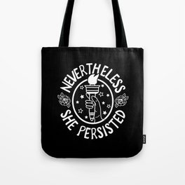 Nevertheless She Persisted - Profits benefit Planned Parenthood Tote Bag