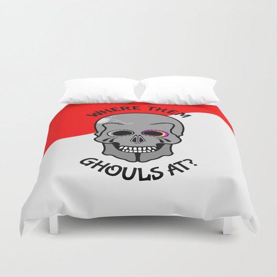 Skull   Where them ghouls at? Duvet Cover