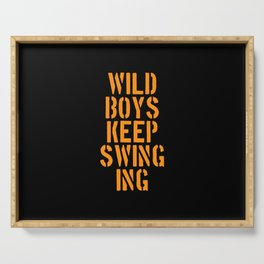 Duran Duran's Wild boys keep swinging. Music quote. Serving Tray