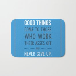 Good things come to those who never give up Bath Mat