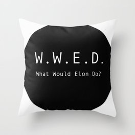 What Would Elon Do? Throw Pillow