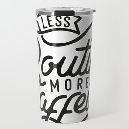 Less Routine, More Caffeine Travel Mug