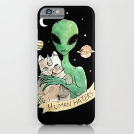 aliens and cats are human haters iPhone Case