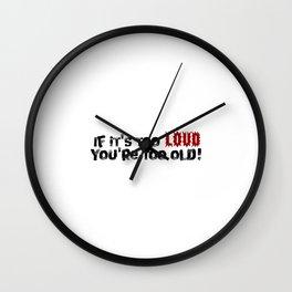 Too Loud Wall Clock
