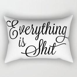 Everything is Shit Rectangular Pillow