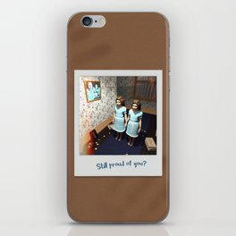 Still proud of you? iPhone Skin