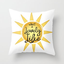 What A Lovely Life Throw Pillow