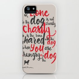 "Jack London on Charity - or ""a bone to the dog"" Illustration, Poster, motivation, inspiration quote, iPhone Case"