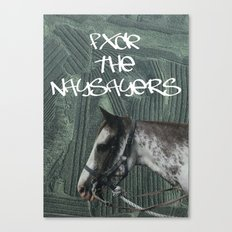 FXCK THE NAYSAYERS Canvas Print