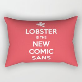 Lobster is the new Comic Sans Rectangular Pillow