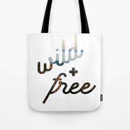 wild + free Tote Bag