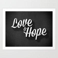 Love & Hope Art Print