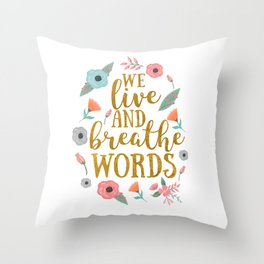 We live and breathe words - White Throw Pillow