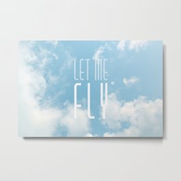 Let me fly Metal Print