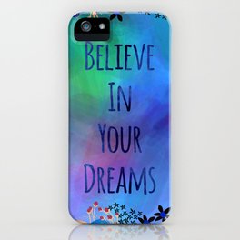 Believe In Your Dreams (Blue) iPhone Case