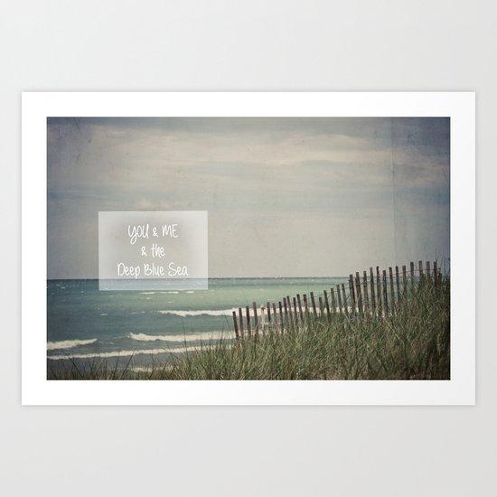 You & Me & The Deep Blue Sea Art Print