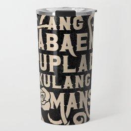 Ang Babaeng Suplada Kulang Sa Romansa Travel Mug